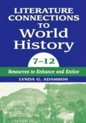 Literature Connections to World History 712: Resources to Enhance and Entice