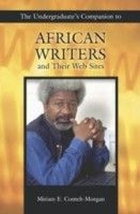 Undergraduate's Companion to African Writers and Their Web Sites