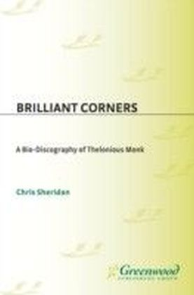 Brilliant Corners: A Bio-Discography of Thelonious Monk
