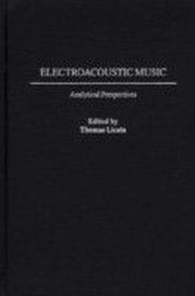 Electroacoustic Music: Analytical Perspectives