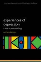 Experiences of Depression: A study in phenomenology
