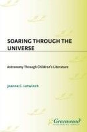 Soaring Through the Universe: Astronomy Through Children's Literature