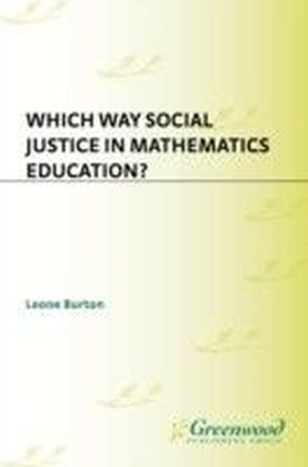 Which Way Social Justice in Mathematics Education?