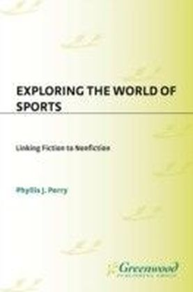 Exploring the World of Sports: Linking Fiction to Nonfiction