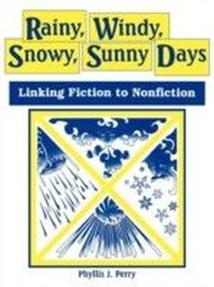 Rainy, Windy, Snowy, Sunny Days: Linking Fiction to Nonfiction
