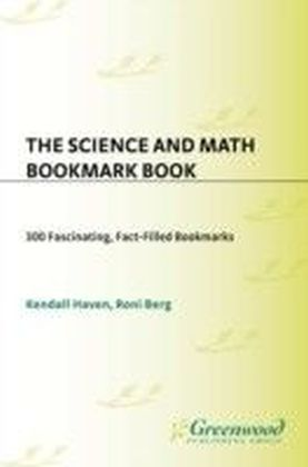 Science and Math Bookmark Book: 300 Fascinating, Fact-Filled Bookmarks