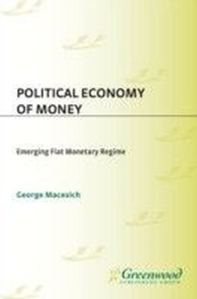 Political Economy of Money: Emerging Fiat Monetary Regime