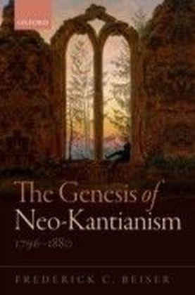 Genesis of Neo-Kantianism, 1796-1880