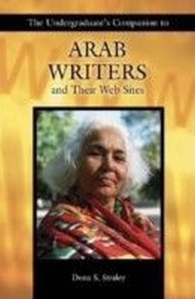 Undergraduate's Companion to Arab Writers and Their Web Sites