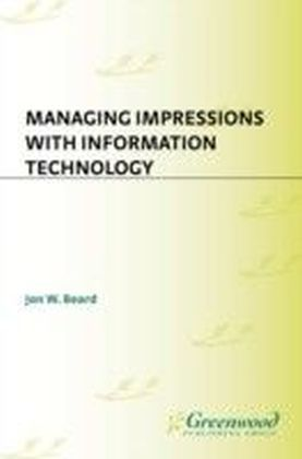 Managing Impressions with Information Technology