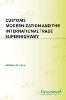 Customs Modernization and the International Trade Superhighway