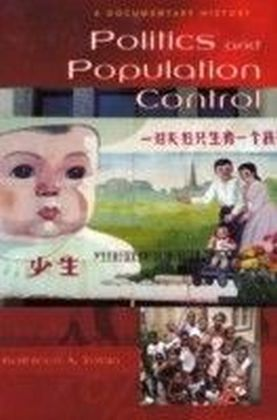 Politics and Population Control: A Documentary History