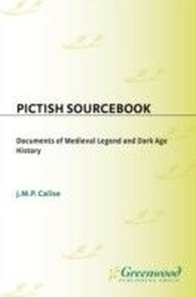 Pictish Sourcebook: Documents of Medieval Legend and Dark Age History