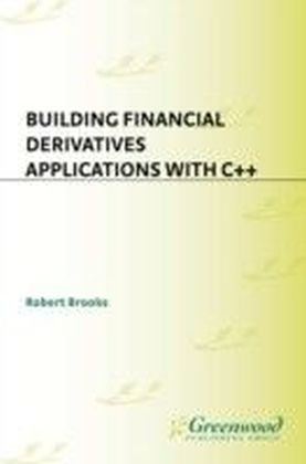 Building Financial Derivatives Applications with C++