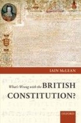 What's Wrong with the British Constitution?