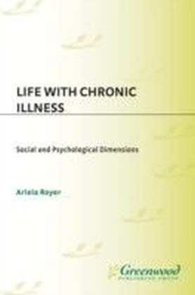 Life with Chronic Illness: Social and Psychological Dimensions