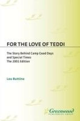 For the Love of Teddi: The Story Behind Camp Good Days and Special Times, The 2001 Edition