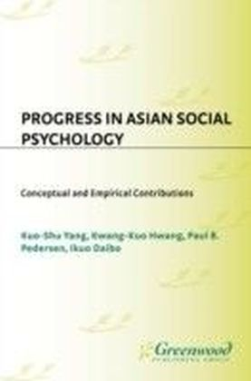 Progress in Asian Social Psychology: Conceptual and Empirical Contributions