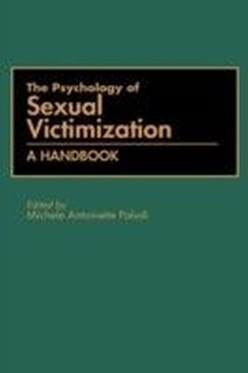 Psychology of Sexual Victimization: A Handbook