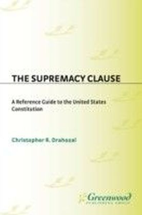 Supremacy Clause: A Reference Guide to the United States Constitution