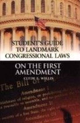 Student's Guide to Landmark Congressional Laws on the First Amendment