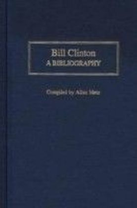 Bill Clinton: A Bibliography
