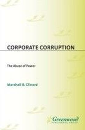 Corporate Corruption: The Abuse of Power