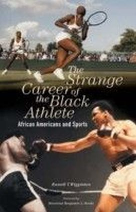 Strange Career of the Black Athlete: African Americans and Sports