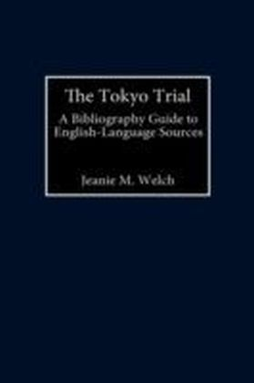 Tokyo Trial: A Bibliographic Guide to English-Language Sources