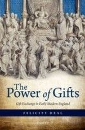 Power of Gifts: Gift Exchange in Early Modern England