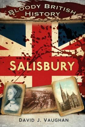 Bloody British History Salisbury