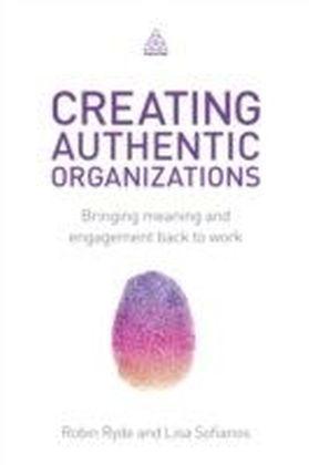 Creating Authentic Organizations