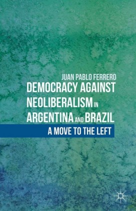 Democracy against Neoliberalism in Argentina and Brazil