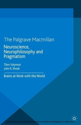 Neuroscience, Neurophilosophy and Pragmatism