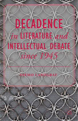 Decadence in Literature and Intellectual Debate since 1945