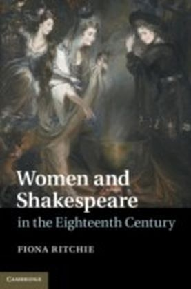 Women and Shakespeare in the Eighteenth Century