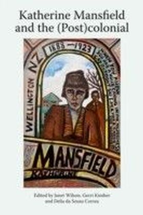 Katherine Mansfield and the (Post)colonial