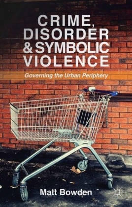 Crime, Disorder and Symbolic Violence