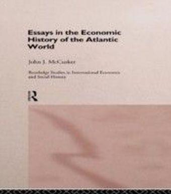 Essays in the Economic History of the Atlantic World