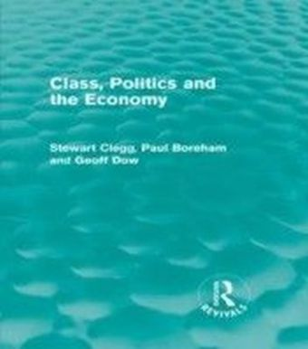 Class, Politics and the Economy (Routledge Revivals)