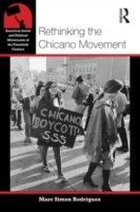Rethinking the Chicano Movement