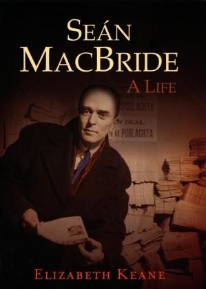 Sean MacBride, A Life