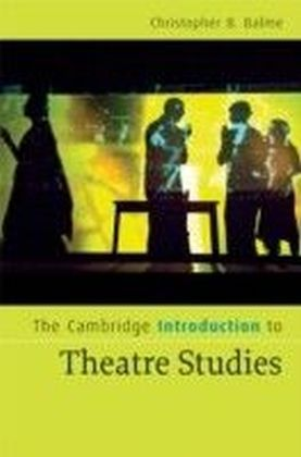 Cambridge Introduction to Theatre Studies
