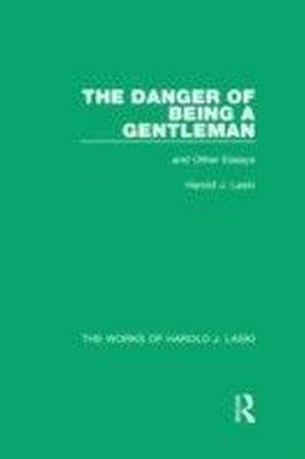 Danger of Being a Gentleman (Works of Harold J. Laski)