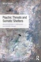 Psychic Threats and Somatic Shelters