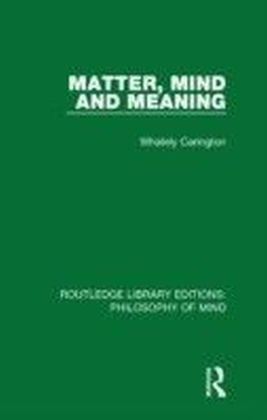 Matter, Mind and Meaning