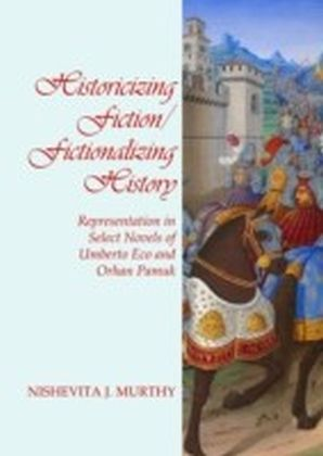 Historicizing Fiction/Fictionalizing History