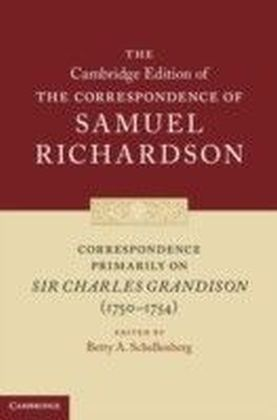 Correspondence Primarily on Sir Charles Grandison (1750-1754)