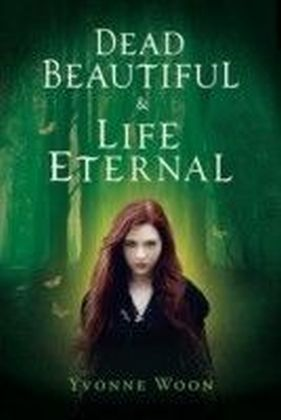 Dead Beautiful and Life Eternal