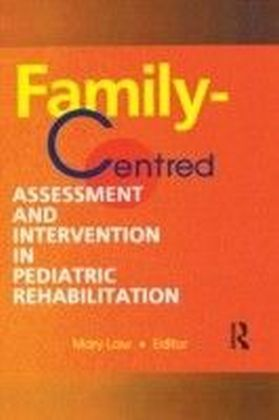 Family-Centred Assessment and Intervention in Pediatric Rehabilitation